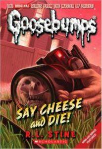 Goosebumps 8: Say Cheese and Die