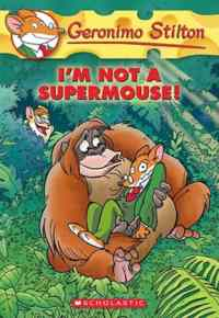 I'm Not Supermouse! (Geronimo Stilton 43)