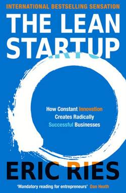 The Lean Startup:  ...