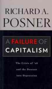 A Failure of Capitalism, The Crisis of 08 and the Descent Into Depression