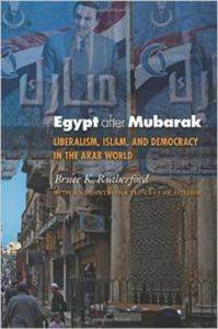 Egypt after Mubarek: Liberalism, Islam, and Democracy in the Arab World