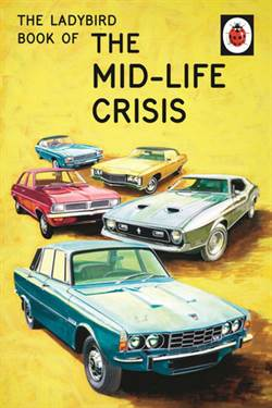 The Ladybird Book of Midlife Crisis