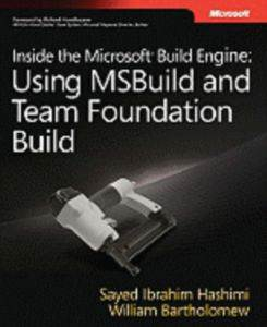 Inside The Microsoft Build Engine: Using