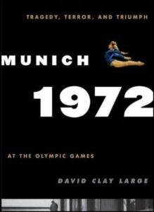 Munich 1972: Tragedy Terror and Triumph at the Olympic Games