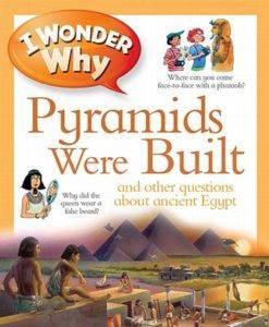 I Wonder Why The Pyramids Were Built
