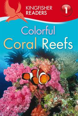 Kingfisher Readers: Colorful Coral Reefs