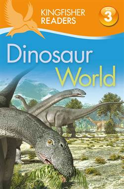 Kingfisher Readers: Dinosaur World