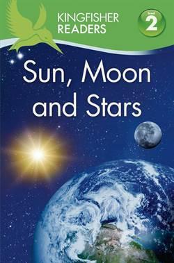 Kingfisher Readers: Sun, Moon & Stars