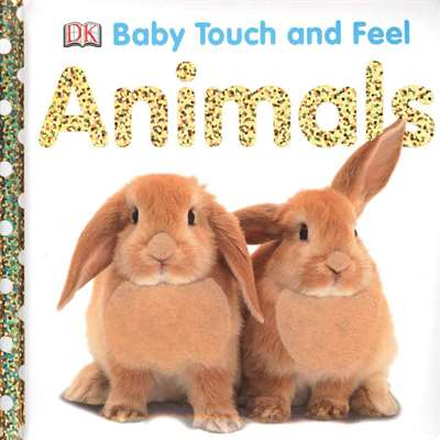 Animals (Baby Touch And Feel Book)