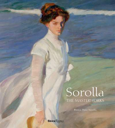 Sorolla: The <br/>Masterworks