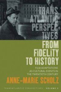 From Fidelity to History: Film Adaptations As Cultural Events in the Twentieth Century