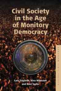 Civil society in the age of monitory democracy / edited by Lars Tragardh, Nina Witoszek an