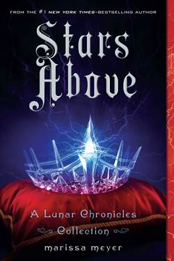 Stars Above: Lunar Chronicles Collection