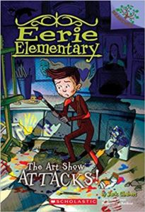 The Art Show Attacks (Eerie Elementary 9)