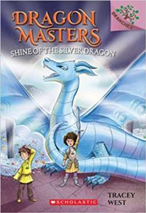 Dragon Masters 11: <br/>Shine Of The Silve ...