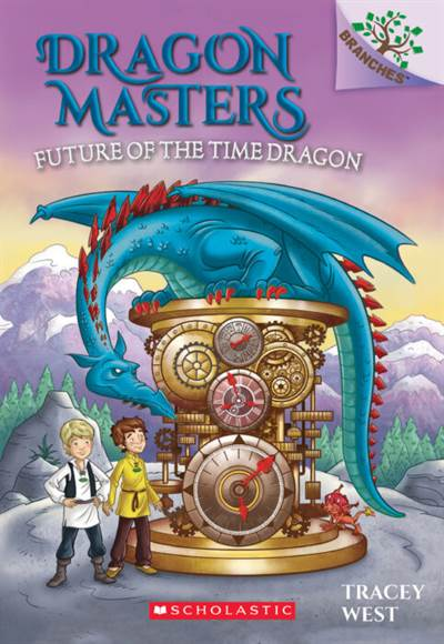 Dragon Masters 15 Future of the Time Dragon