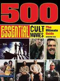 500 Essential Cult Movies