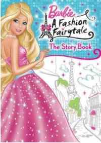 Barbie: A Fashion Fairytale Story Book