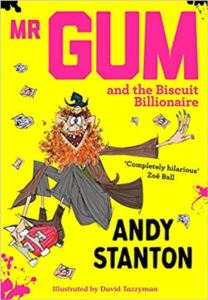 Mr. Gum And The <br/>Biscuit Billionaire