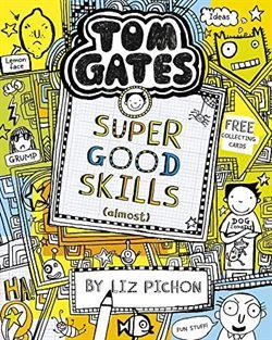 Tom Gates 10: Super Good Skills (Almost)