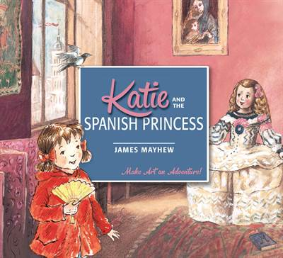 Katie: Katie and the Spanish Princess