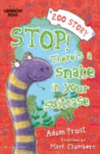 Stop! There's a Snake in Your Suitcase (Zoo Stories)