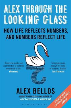 Alex Through The Looking Glass: How Life Reflects Numbers And Numbers Reflect Life