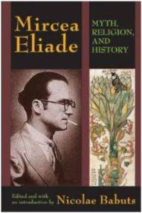 Mircea Eliade: Myth, Religion, and History