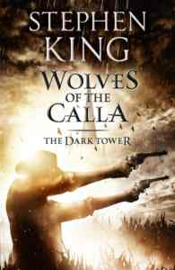 Wolves Of The Calla (The Dark Tower 5)