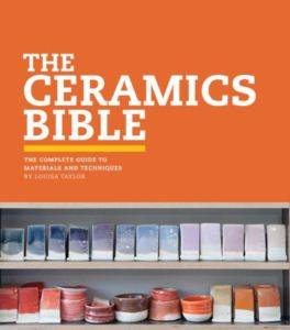 Ceramics Bible: The Complete Guide to Materials and Techniques