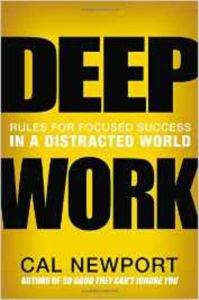 Deep Work: Rules for Focused S ...