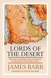 Lords Of The Desert: Britains's Struggle With America To Dominate The Middle East