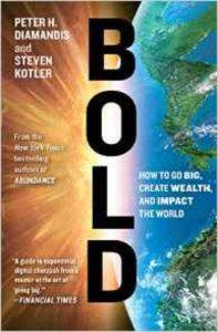 Bold: How to Go Big, Create We ...