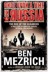 Once Upon a Time in Russia: The Rise of Oligarcs