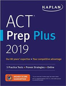 Kaplan ACT Prep Plus 2019 (5 Practice Tests + Proven Strategies + Online)