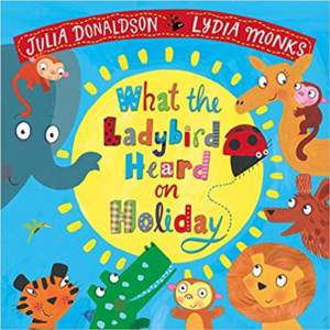 What The Ladybird Heard On The Holiday