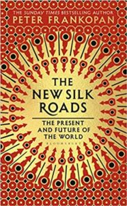 The New Silk Roads: The Present And The Future Of The World (Hardcover)