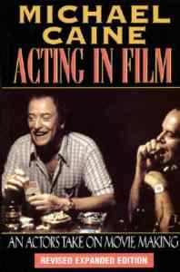 Acting in Film: An Actors Take on Movie