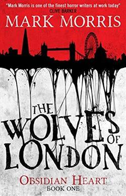 The Wolves of London (Obsidian Heart Trilogy 1/3)