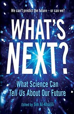 What's Next: Even Scientists Can't Predict the Future - Or Can They?