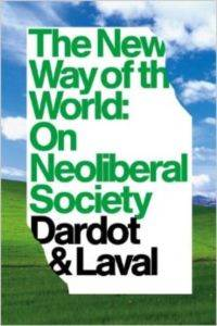 The new way of the world : on neoliberal society