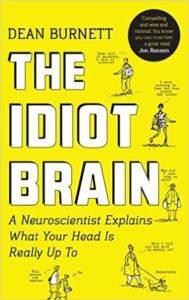 The Idiot Brain: A Neuroscient ...