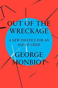 Out Of The Wreckage: A New Politics For An Age Of Crisis (Hardcover)