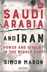 Saudi Arabia And Iran:<br/>Power And Rivalry  ...