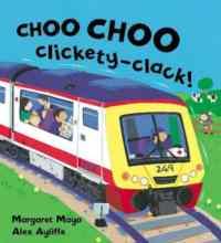 Choo Choo Clickety Clack