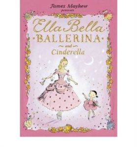 Ella Bella Balerina And Cindrella
