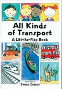 All Kinds of Transport A Lift-the-Flap Book