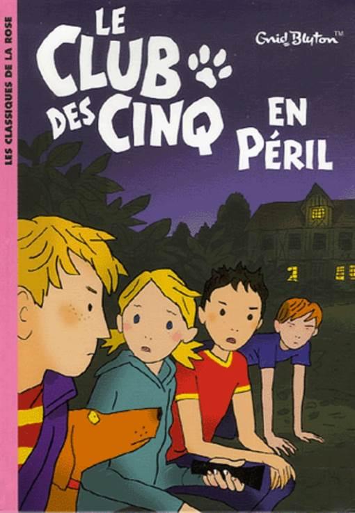 Le Club Des Cinq en Peril (tome 5)