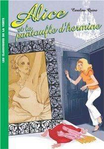 Alice et la Pantoufle d'hermine (Alice 6)