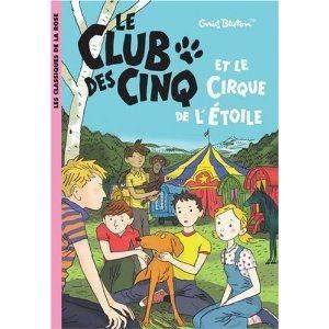 Le Club Des Cinq et le cirque de l'etoile (tome 6)